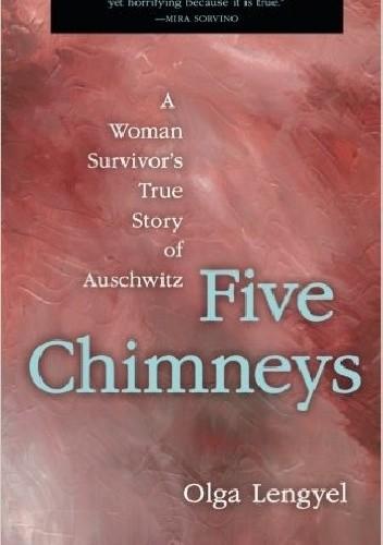 Okładka książki Five Chimneys. A Woman Survivor's True Story of Auschwitz