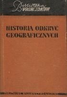 Historia odkryć geograficznych. Wielcy odkrywcy i badacze Ziemi