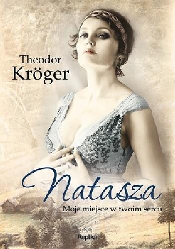 Okładka książki Natasza. Moje miejsce w twoim sercu