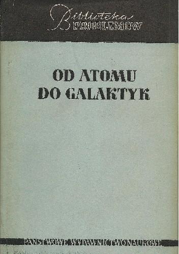 Okładka książki Od atomu do galaktyk
