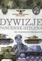 Dywizje pancerne Hitlera. Siły uderzeniowe Wehrmachtu