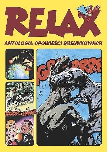 Okładka książki Relax - Antologia opowieści rysunkowych. Tom 1