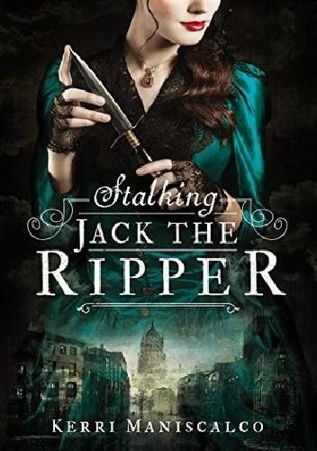 Okładka książki Stalking Jack the Ripper