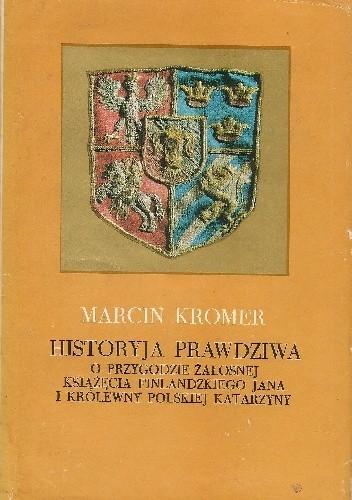 Okładka książki Historyja prawdziwa o przygodzie żałosnej książęcia finlandzkiego Jana i królewny polskiej Katarzyny
