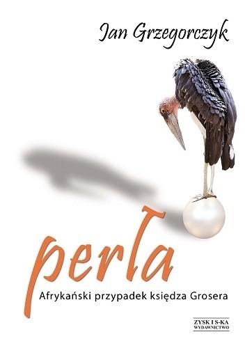 Okładka książki Perła. Afrykański przypadek księdza Grosera