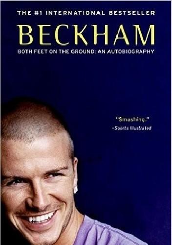 Okładka książki Beckham: Both Feet on the Ground: An Autobiography