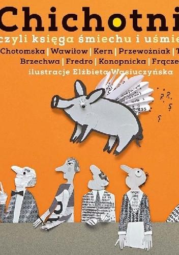 Okładka książki Chichotnik, czyli księga śmiechu i uśmiechu
