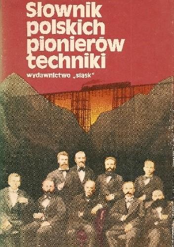 Okładka książki Słownik polskich pionierów techniki