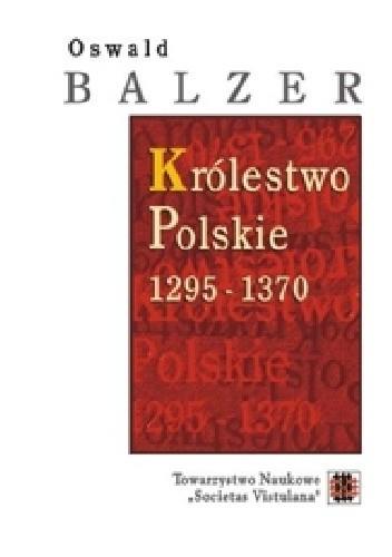 Okładka książki Królestwo Polskie 1295 - 1370