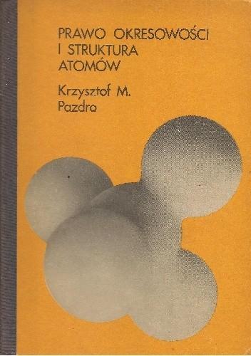 Okładka książki Prawo okresowości i struktura atomów