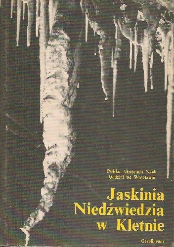 Okładka książki Jaskinia Niedźwiedzia w Kletnie. Badanie i udostępnianie