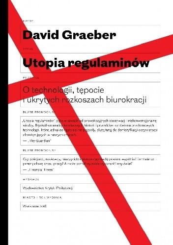 Okładka książki Utopia regulaminów. O technologii, tępocie i ukrytych rozkoszach biurokracji