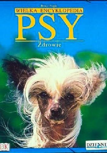 Okładka książki Wielka Encyklopedia Psy 7. Zdrowie