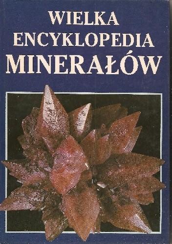 Okładka książki Wielka encyklopedia minerałów