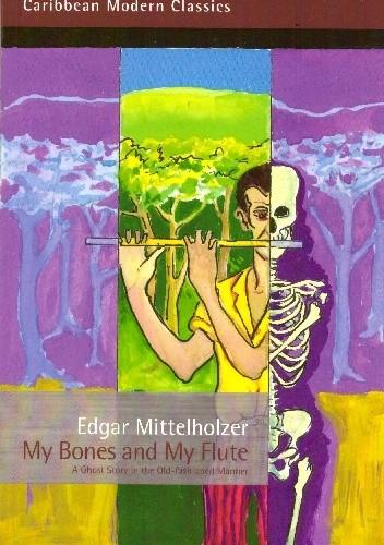 Okładka książki My Bones and My Flute
