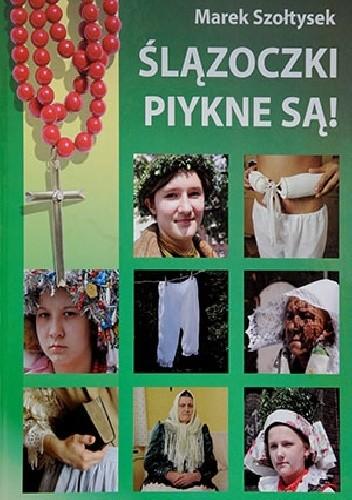 Okładka książki Ślązoczki piykne są!
