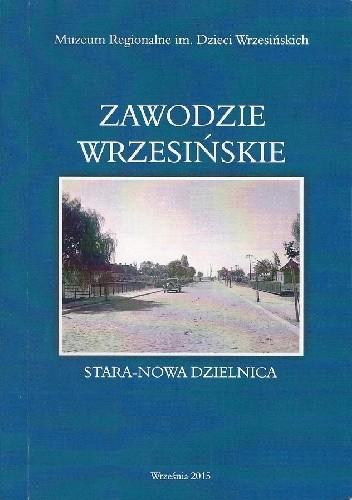 Okładka książki Zawodzie wrzesińskie. Stara - nowa dzielnica