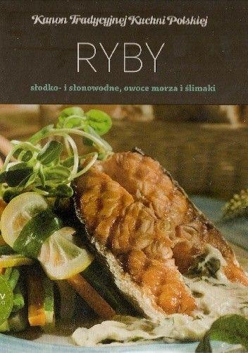 Okładka książki Ryby słodko- i słonowodne, owoce morza i ślimaki