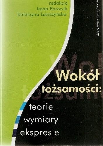 Okładka książki Wokół tożsamości: teorie, wymiary, ekspresje