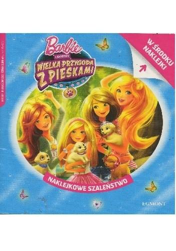 Okładka książki Naklejkowe szaleństwo nr 187. Barbie i siostry. Wielka przygoda z pieskami