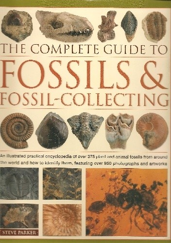Okładka książki The Complete Guide to Fossils & Fossil-collecting