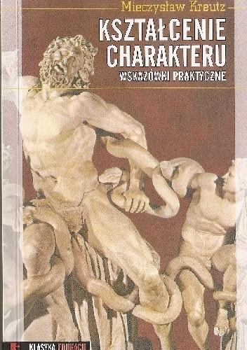 Okładka książki Kształcenie charakteru. Wskazówki praktyczne.