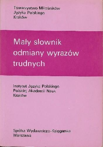 Okładka książki Mały słownik odmiany wyrazów trudnych