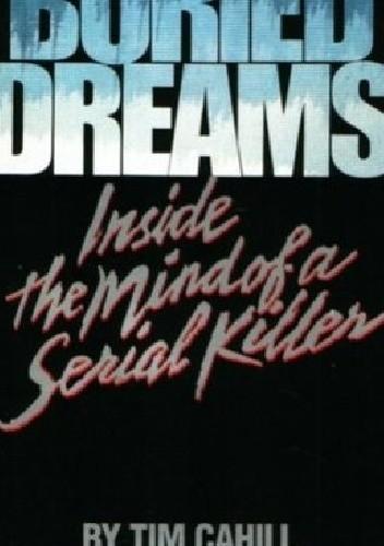 Okładka książki Buried dreams. Inside the mind of serial killer