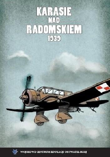 Okładka książki Karasie nad Radomskiem. W 75 rocznicę Kampanii Wrześniowej 1939 r.