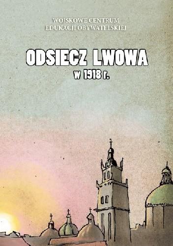 Okładka książki Odsiecz Lwowa w 1918 r.
