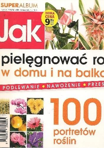 Okładka książki Jak pielęgnować rośliny w domu i na balkonie