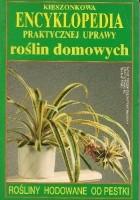 Kieszonkowa encyklopedia praktycznej uprawy roślin domowych. Rośliny hodowane od pestki