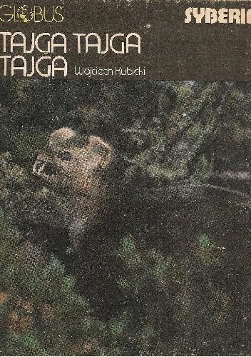 Okładka książki Tajga, tajga, tajga. Syberia