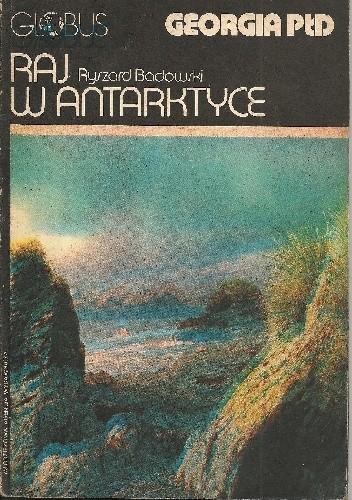 Okładka książki Raj w Antarktyce. Georgia Płd