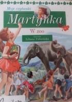 Moje czytanki. Martynka w zoo.