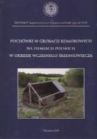 Pochówki w grobach komorowych na ziemiach polskich w okresie wczesnego średniowiecza