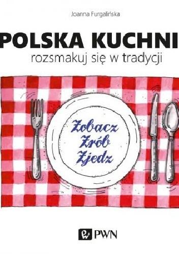 Okładka książki Polska kuchnia. Rozsmakuj się w tradycji