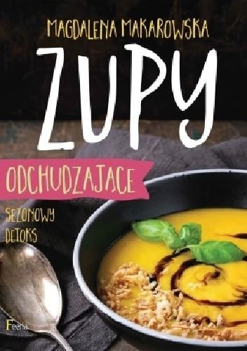 Okładka książki Zupy odchudzające. Sezonowy detoks