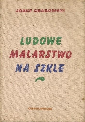 Okładka książki Ludowe malarstwo na szkle
