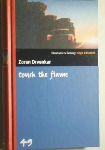 Okładka książki Touch the flame