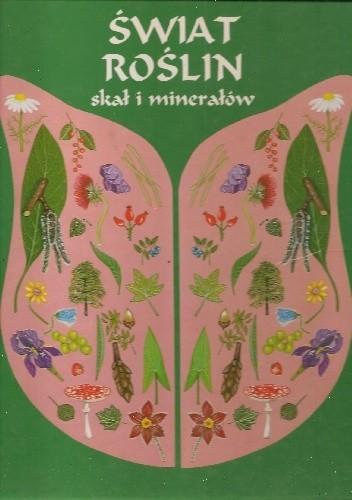 Okładka książki Świat roślin, skał i minerałów