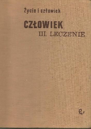 Okładka książki Człowiek. Cz. 3, Leczenie