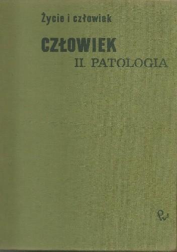 Okładka książki Człowiek. Cz. 2, Patologia