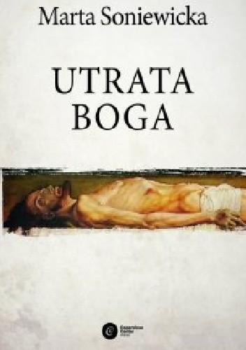 Okładka książki Utrata Boga. Filozofia woli Fryderyka Nietzschego