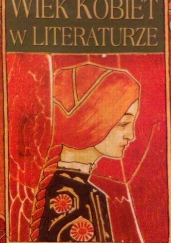 Okładka książki Wiek kobiet w literaturze