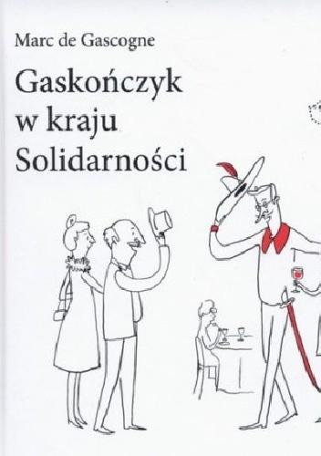 Okładka książki Gaskończyk w kraju Solidarności
