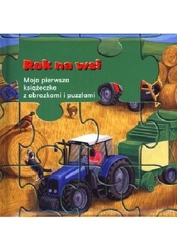 Okładka książki Rok na wsi. Moja pierwsza książeczka z obrazkami i puzzlami