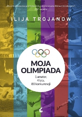 Okładka książki Moja olimpiada. 1 amator, 4 lata, 80 konkurencji