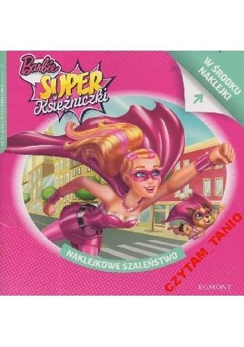 Okładka książki Naklejkowe szaleństwo nr 172. Barbie. Super księżniczki