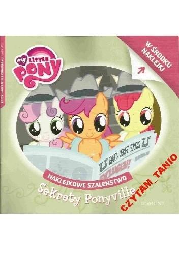 Okładka książki Naklejkowe szaleństwo nr 178. My Little Pony. Sekrety Ponyville